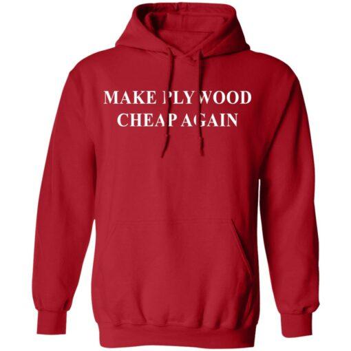 Make plywood cheap again shirt $19.95 redirect04182021230402 7