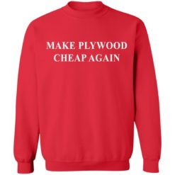 Make plywood cheap again shirt $19.95 redirect04182021230402 9