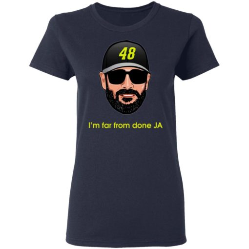 Jimmie Johnson I'm far from done JA shirt $19.95 redirect04182021230443 3