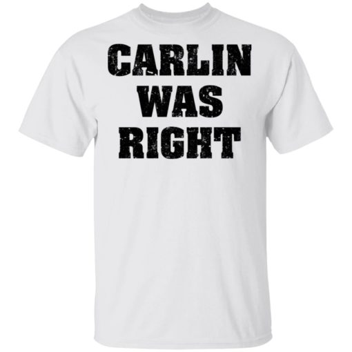 Carlin was right shirt $19.95 redirect04192021000440