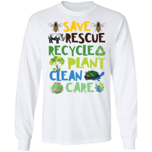 Save rescue recycle plant clean care shirt $19.95 redirect04192021040413 5