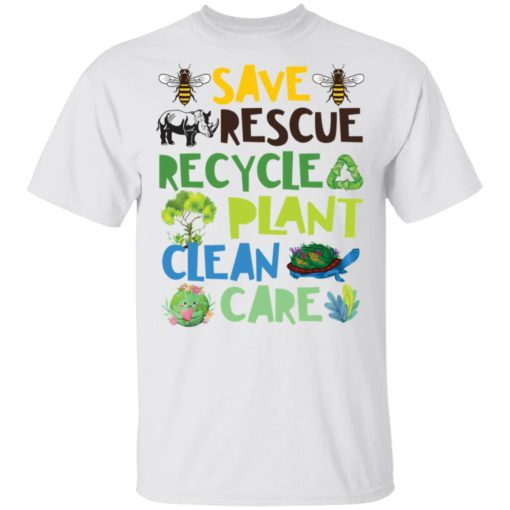 Save rescue recycle plant clean care shirt $19.95 redirect04192021040413