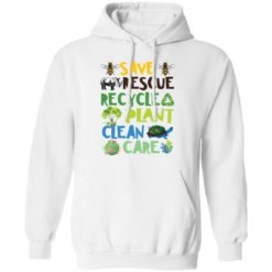 Save rescue recycle plant clean care shirt $19.95 redirect04192021040413 7