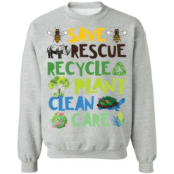 Save rescue recycle plant clean care shirt $19.95 redirect04192021040413 8
