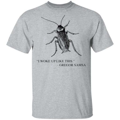 Cockroach I woke up like this Gregor Samsa shirt $19.95 redirect04192021040428 1