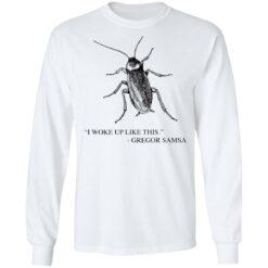 Cockroach I woke up like this Gregor Samsa shirt $19.95 redirect04192021040428 5