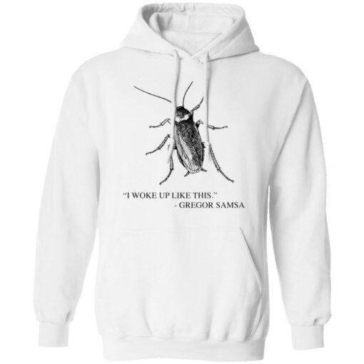 Cockroach I woke up like this Gregor Samsa shirt $19.95 redirect04192021040428 7