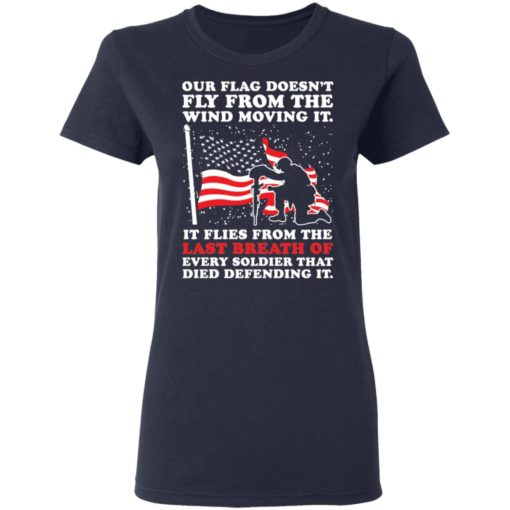 Our flag doesn't fly from the wind moving it shirt $19.95 redirect04202021000404 3