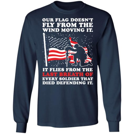 Our flag doesn't fly from the wind moving it shirt $19.95 redirect04202021000404 5