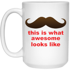 This is what awesome looks like mug $14.95 redirect04202021000406 2