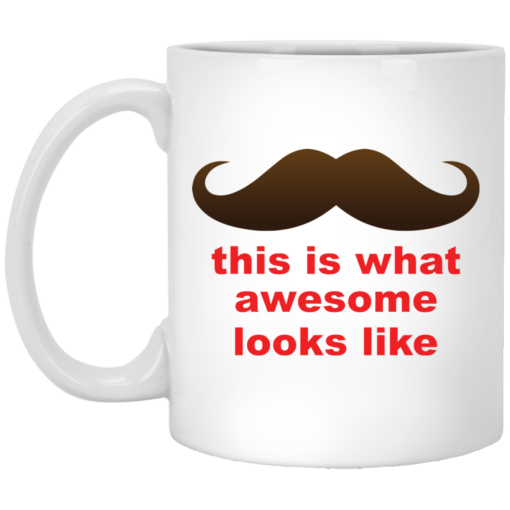 This is what awesome looks like mug $14.95 redirect04202021000406
