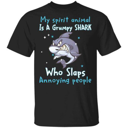 My spirit animal is a grumpy shark who slaps annoying people shirt $19.95 redirect04202021010440