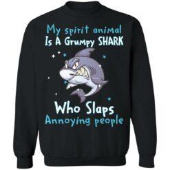 My spirit animal is a grumpy shark who slaps annoying people shirt $19.95 redirect04202021010441 5