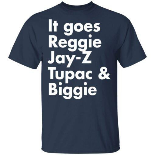 It goes Reggie Jay Z Tupac and Biggie shirt $19.95 redirect04202021220413 1