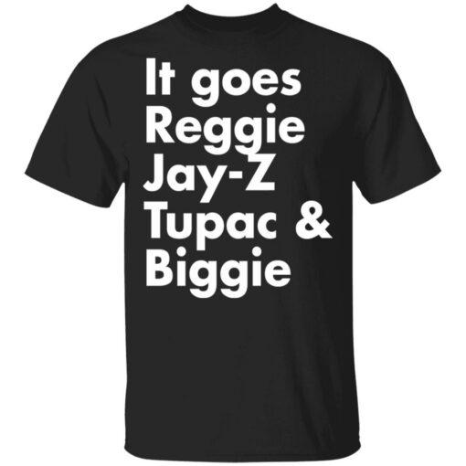 It goes Reggie Jay Z Tupac and Biggie shirt $19.95 redirect04202021220413