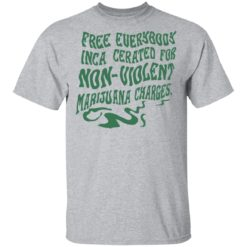 Free everybody incarcerated for nonviolent marijuana charges shirt $19.95 redirect04202021220439 1