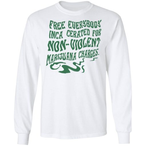 Free everybody incarcerated for nonviolent marijuana charges shirt $19.95 redirect04202021220439 5