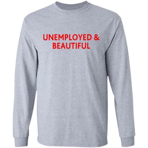 Unemployed and beautiful shirt $19.95 redirect04202021220454 4