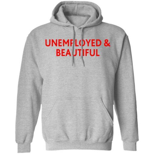 Unemployed and beautiful shirt $19.95 redirect04202021220454 6