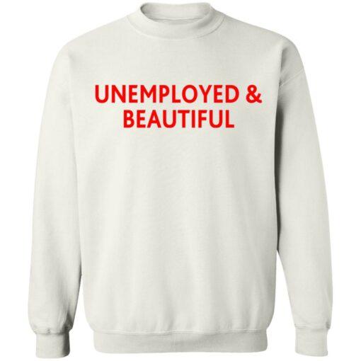 Unemployed and beautiful shirt $19.95 redirect04202021220455 1