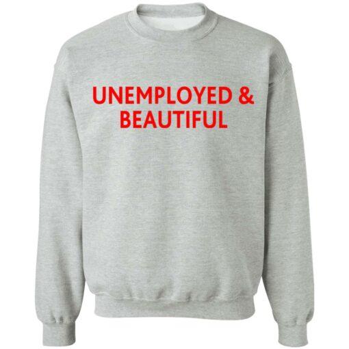 Unemployed and beautiful shirt $19.95 redirect04202021220455
