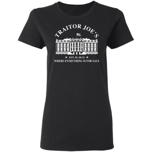 White house traitor Joe's EST 01 20 21 where everything is for sale shirt $19.95 redirect04212021010450 2