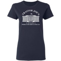 White house traitor Joe's EST 01 20 21 where everything is for sale shirt $19.95 redirect04212021010450 3