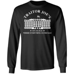 White house traitor Joe's EST 01 20 21 where everything is for sale shirt $19.95 redirect04212021010450 4
