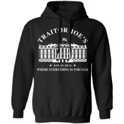 White house traitor Joe's EST 01 20 21 where everything is for sale shirt $19.95 redirect04212021010450 6
