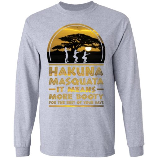 Hakuna Masquata it means more booty for the rest of your days shirt $19.95 redirect04212021020432 4