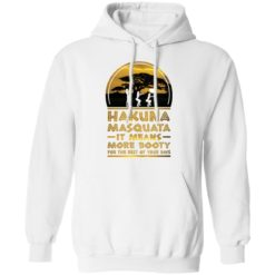 Hakuna Masquata it means more booty for the rest of your days shirt $19.95 redirect04212021020432 7