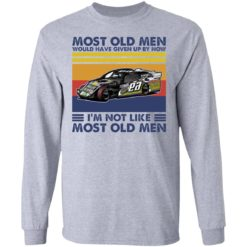 Car most old men would have given up by now i'm not like most old men shirt $19.95 redirect04222021000417 1