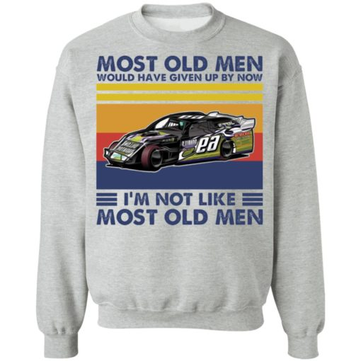 Car most old men would have given up by now i'm not like most old men shirt $19.95 redirect04222021000417 5