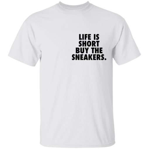 Life is short buy the sneakers shirt $25.95 redirect04222021020434