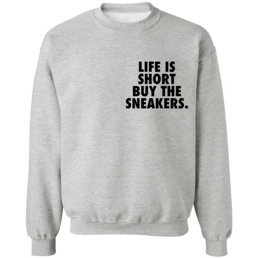 Life is short buy the sneakers shirt $25.95 redirect04222021020434 8