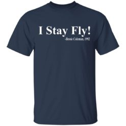 I Stay Fly Bessie Coleman 1992 shirt $19.95 redirect04222021200418 1