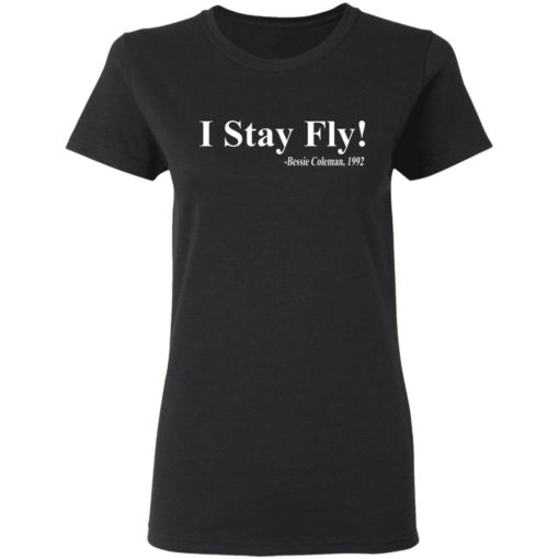 I Stay Fly Bessie Coleman 1992 shirt $19.95 redirect04222021200418 2