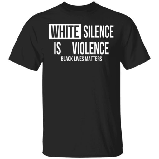 White silence is violence shirt $19.95 redirect04242021220437