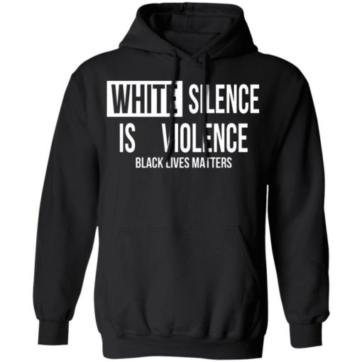 White silence is violence shirt $19.95 redirect04242021220437 6