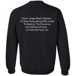 I don't judge mask wearers if I was going along shirt $19.95 redirect04252021210404 8