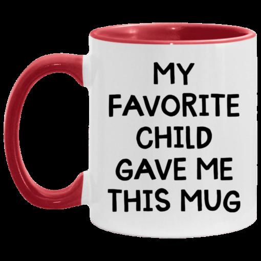 My favorite child gave me this mug $17.95 redirect04262021000412