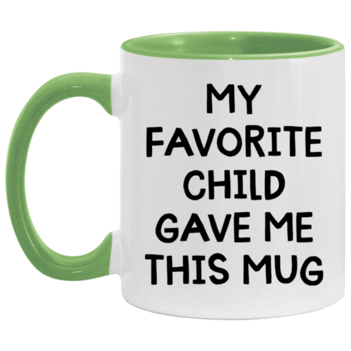 My favorite child gave me this mug $17.95 redirect04262021000413 1