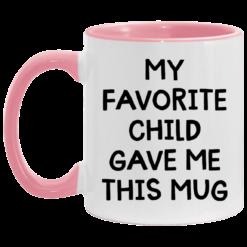 My favorite child gave me this mug $17.95 redirect04262021000413 2