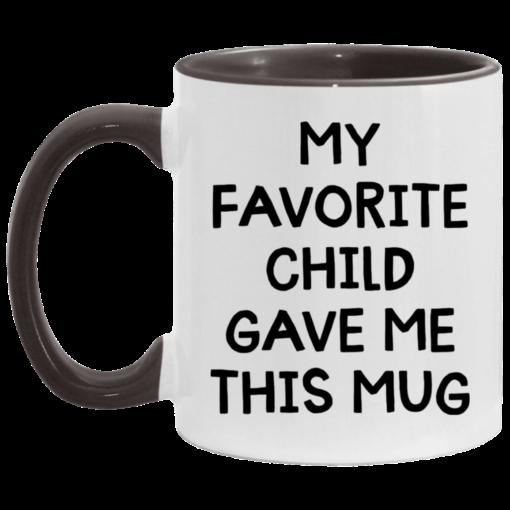 My favorite child gave me this mug $17.95 redirect04262021000413 3