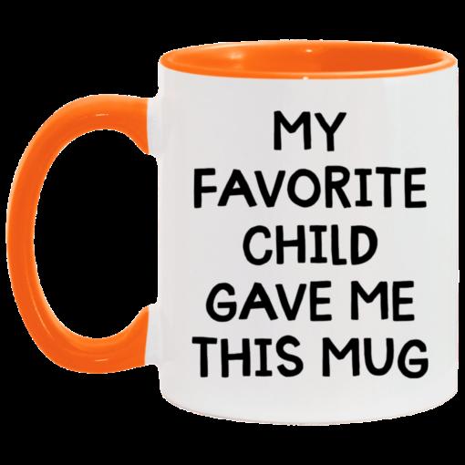 My favorite child gave me this mug $17.95 redirect04262021000413 4