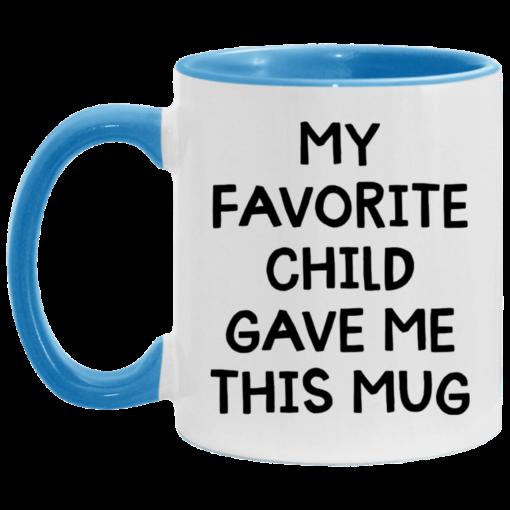 My favorite child gave me this mug $17.95 redirect04262021000413