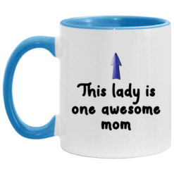 This lady is one awesome mom accent mug $17.95 redirect04262021000451 1