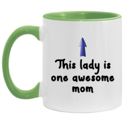 This lady is one awesome mom accent mug $17.95 redirect04262021000451 2