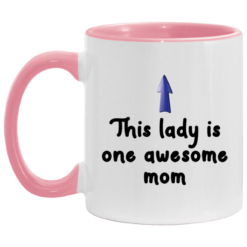 This lady is one awesome mom accent mug $17.95 redirect04262021000451 3