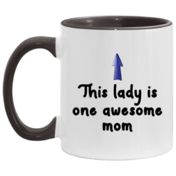 This lady is one awesome mom accent mug $17.95 redirect04262021000451 4